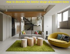 How to decorate the interior design of a modern home