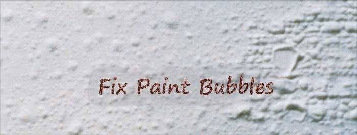 how to fix paint bubbles on wall